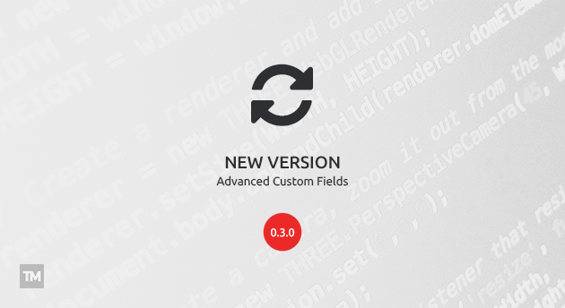 Advanced Custom Fields 0.3.0 announces Facebook Video, HTML5 Video & HTML5 Audio Fields