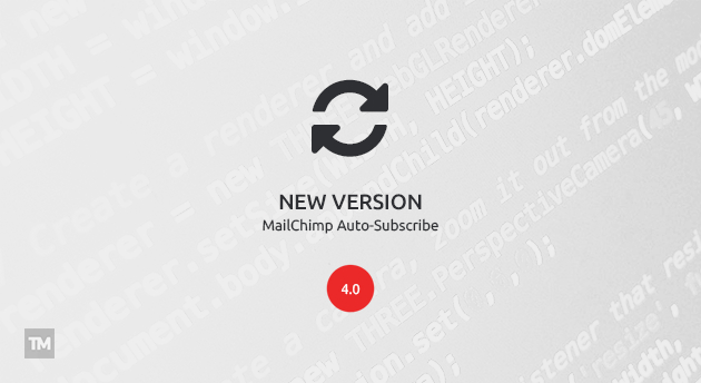 MailChimp Auto-Subscribe 4.0 released