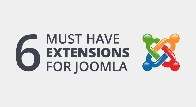 6 Must Have Extensions for Joomla
